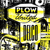 Play & Download Delco by Plow United | Napster