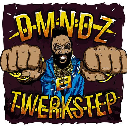 Play & Download Twerkstep by Dmndz | Napster