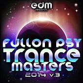 Play & Download Full On Psy Trance Masters, Vol. 3 2014 by Various Artists | Napster