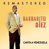 Play & Download Canta a Venezuela by Barbarito Diez | Napster