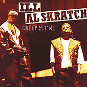 Play & Download Creep Wit' Me by Ill Al Skratch | Napster