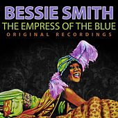 The Empress of the Blue - Original Recordings by Bessie Smith