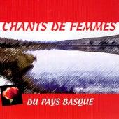 Chants De Femmes Du Pays Basque by Various Artists