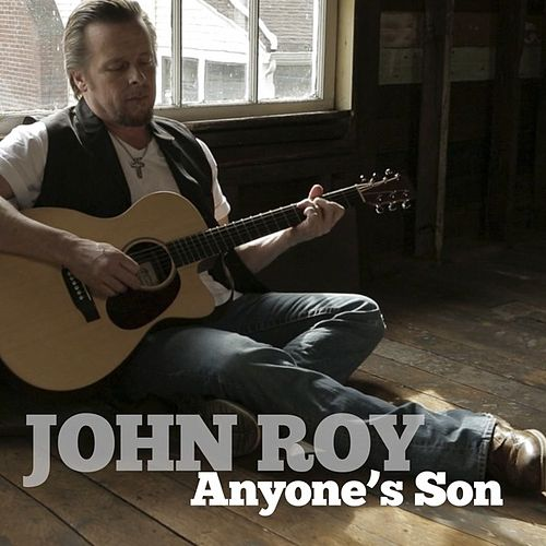 Anyone's Son - Single by John Roy