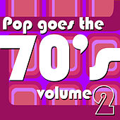 Play & Download Pop Goes The 70's Vol 2 by Various Artists | Napster