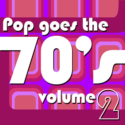 Pop Goes The 70's Vol 2 by Various Artists