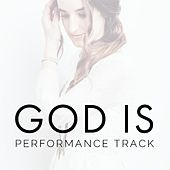 God Is (Performance Track) by Holly Starr