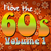 I Love the 60's: Volume 1 by Various Artists