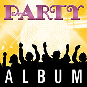 Play & Download Party Album by Various Artists | Napster
