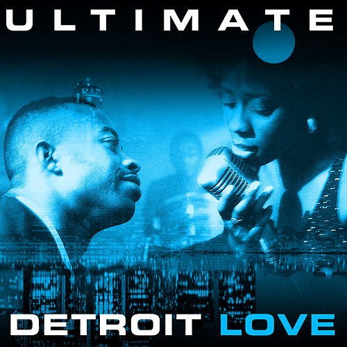 Play & Download Ultimate - Detroit Love by Various Artists | Napster