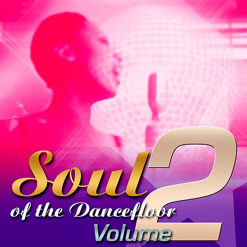 Play & Download Soul Of The Dancefloor: Volume 2 by Various Artists | Napster