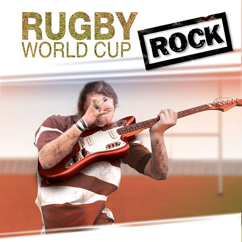 World Cup Rugby Rock by Various Artists
