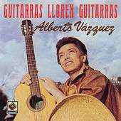 Play & Download Guitarras Lloren Guitarras by Alberto Vazquez | Napster