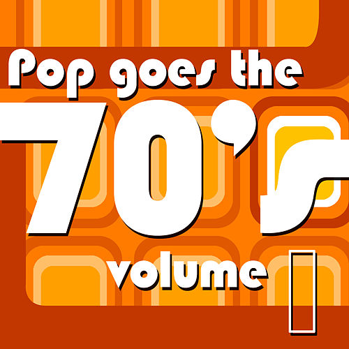 Pop Goes the 70's Volume 1 by Various Artists