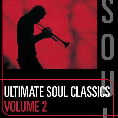 Play & Download Ultimate Soul Classics: Volume Two by Various Artists | Napster