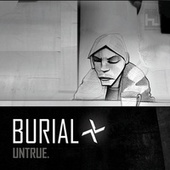 Play & Download Untrue by Burial | Napster