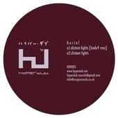 Play & Download Distant Lights by Burial | Napster