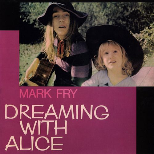 Dreaming with Alice by Mark Fry