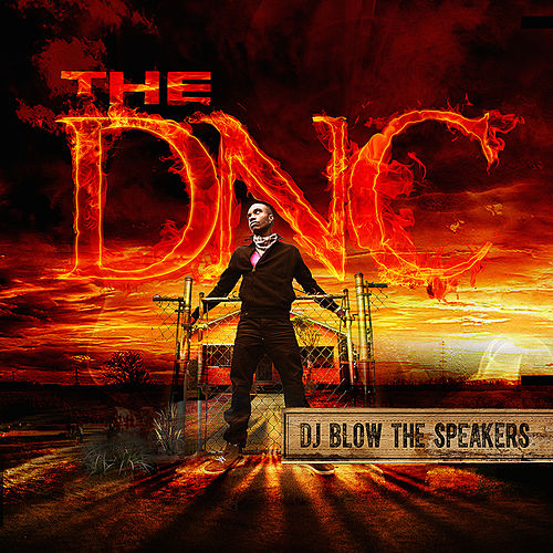 DJ Blow the Speakers by The DNC