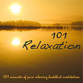 101 Relaxation – 101 Minutes of Pure Relaxing Buddhist Meditation & Yoga Music by Chakra Meditation Specialists