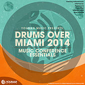 Play & Download Drums Over Miami 2014 (Music Conference Essentials) by Various Artists   Napster