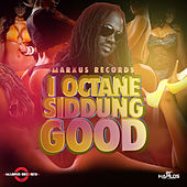 Siddung Good - Single by I-Octane