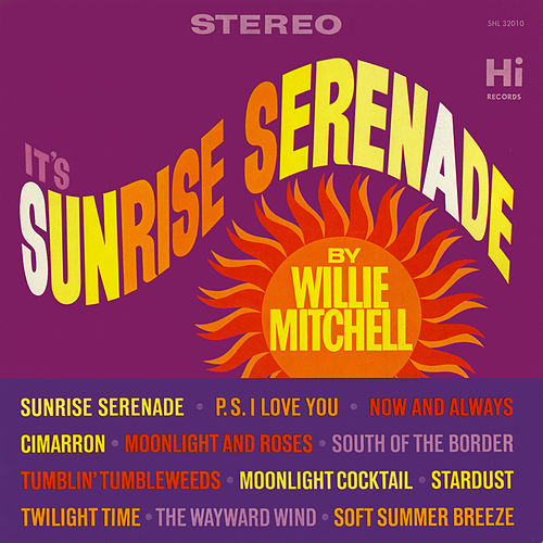 Play & Download Sunrise Serenade by Willie Mitchell | Napster