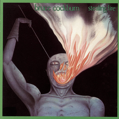 Play & Download Stealing Fire by Bruce Cockburn | Napster