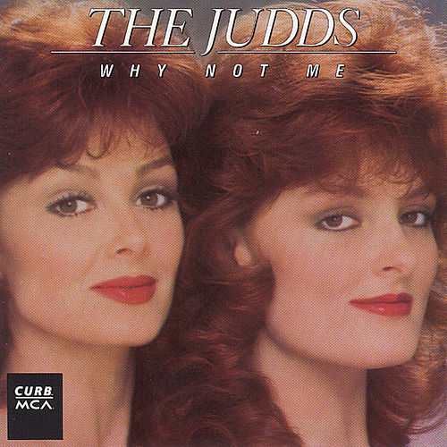 Why Not Me by The Judds