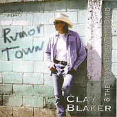 Rumor Town by Clay Blaker