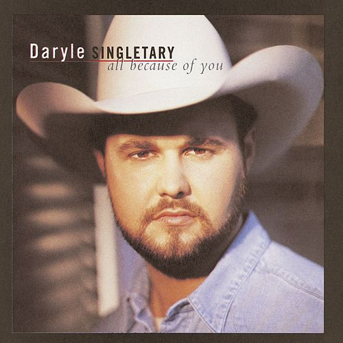 Play & Download All Because Of You by Daryle Singletary | Napster