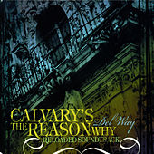 Calvary's The Reason Why (Reloaded) Soundtrack by Del Way