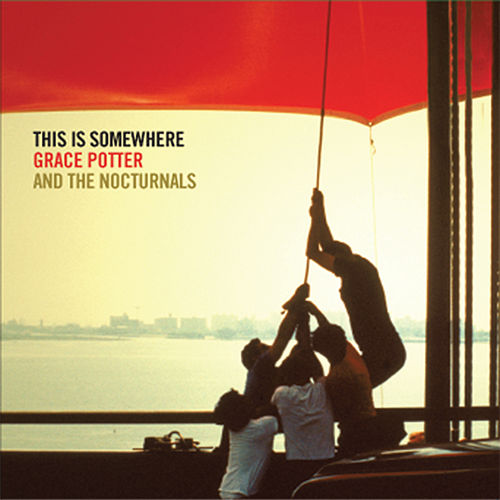Play & Download This Is Somewhere by Grace Potter And The Nocturnals | Napster