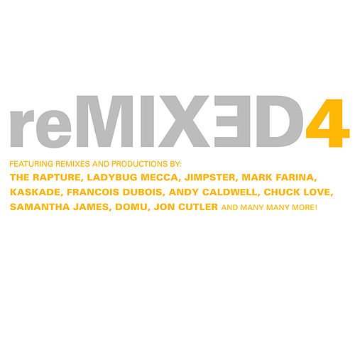Play & Download reMixed 4 by Various Artists | Napster