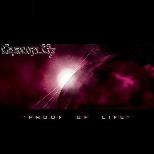 Play & Download Proof of Life by Cesium 137 | Napster
