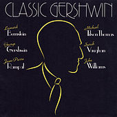 Play & Download Classic Gershwin by Various Artists | Napster
