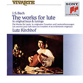 Bach: Complete Works For Lute by Lutz Kirchhof