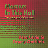 Play & Download Masters In This Hall: The New Age of Christmas by Pete Levin | Napster
