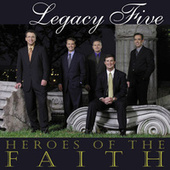 Play & Download Heroes Of The Faith by Legacy Five | Napster