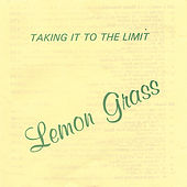 Play & Download Taking it to the Limit by Lemongrass | Napster