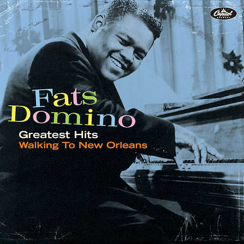 Play & Download Greatest Hits: Walking To New Orleans by Fats Domino | Napster