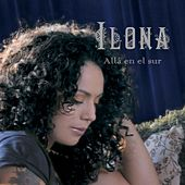 Play & Download Alla En El Sur by Ilona | Napster