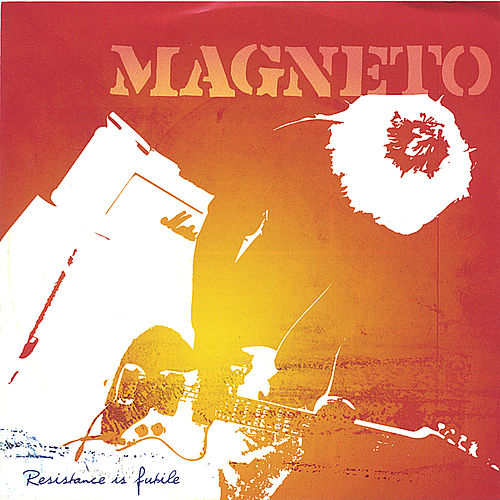 Play & Download Resistance Is Futile by Magneto (Latin) | Napster