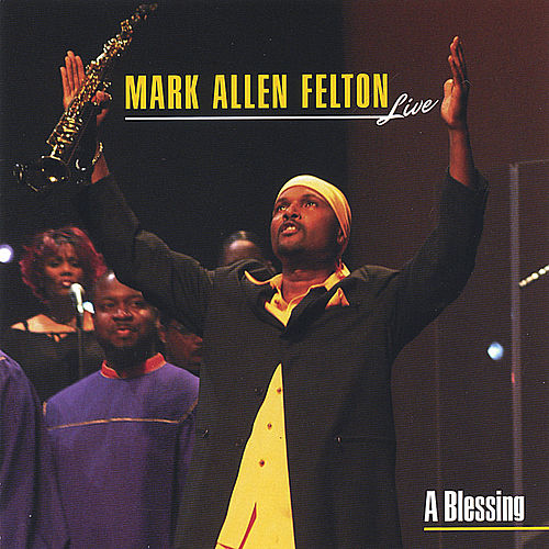 Play & Download A Blessing by Mark Allen Felton | Napster