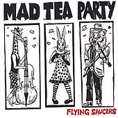 Play & Download Flying Saucers by The Mad Tea Party | Napster