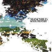Rockumentary by Manchild