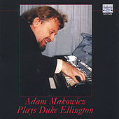 Adam Makowicz Plays Duke Ellington by Adam Makowicz