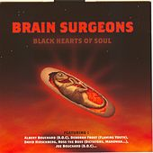 Play & Download Black Hearts Of Soul by The Brain Surgeons | Napster
