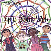 Play & Download Spin Your Web by Mary Kaye | Napster