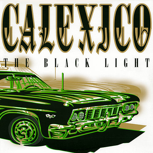 Play & Download The Black Light by Calexico | Napster